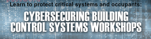 Cybersecuring Building Control System Workshops